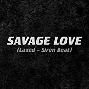 Savage Love (Laxed - Siren Beat) [Clean]