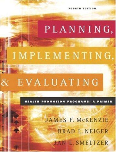 Planning by McKenzie, James F., Neiger, Brad L., Smeltzer, Jan L.. (Benjamin Cummings,2004) [Paperback] 4th Edition