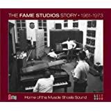 Fame Studios Story 1961-1973: Home of Th