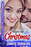 #7: Yours By Christmas: Park City Firefighter Romance