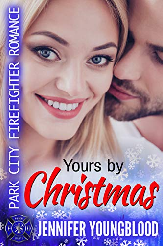 (Yours By Christmas: Park City Firefighter Romance)