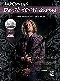 Shredding Death Metal Guitar: Extreme Technique Meets Metal Guitar, Book and CD