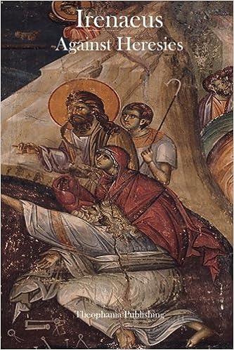 Irenaeus Against Heresies by St. Irenaeus (2012-10-10)