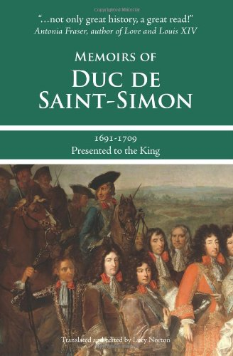 Memoirs of Duc de Saint-Simon, 1691-1709: Presented to the King PDF