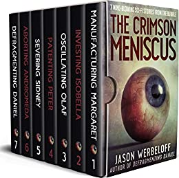 The Crimson Meniscus: 7 Mind-Blowing Sci-Fi Stories from the Bubble by [Werbeloff, Jason]