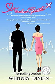 Kindred Spirits: A Romantic Comedy About Love, Life, and the Afterlife . . . by [Dineen, Whitney]