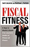 Fiscal Fitness, Jack Lalanne and Matthew J. Rettick, 1564149889