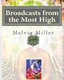 Broadcasts from the Most High, Melvia Miller, 1442129204