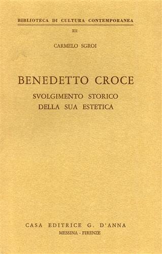 Benedetto Croce : svolgimento storico della sua estetica
