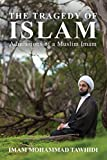 Book cover from The Tragedy of Islam: Admissions of a Muslim Imam by Imam Mohammad Tawhidi