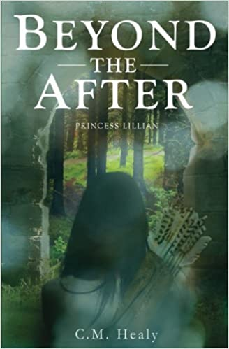 Beyond the After: Princess Lillian by C. M. Healy (2015-05-14)