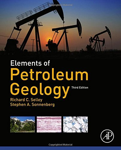 By Richard C. Selley - Elements of Petroleum Geology, Third Edition (3rd Edition) (2014-12-12) [Hardcover] pdf