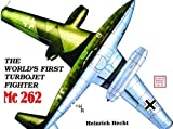 The Worlds First Turbo-Jet Fighter: Me 262 Vol.I (Schiffer Military History)