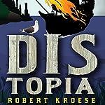 Distopia: Land of Dis, Book 2 | Robert Kroese