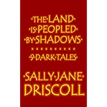 The Land Is Peopled by Shadows: 9 Dark Tales
