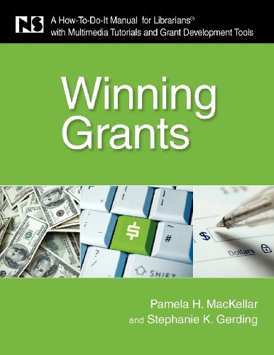 Winning Grants: A How-To-Do-It Manual for Librarians with Multimedia Tutorials and Grant Development Tools (How-to-Do-It
