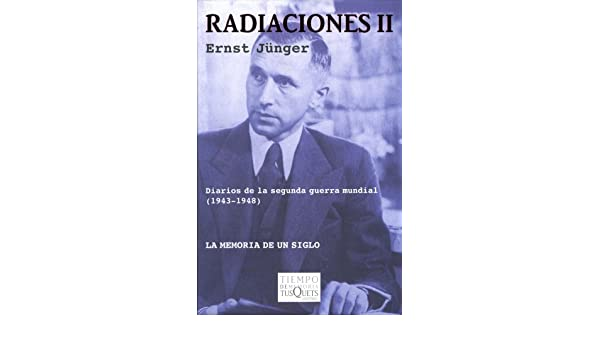 Radiaciones II: Diarios (1943-1948) (Spanish Edition): Ernst Jünger: 9788483104422: Amazon.com: Books