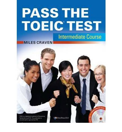 [(Pass the TOEIC Test Intermediate Course (+Complete Audio MP3 & Answer Key))] [Author: Miles Craven] published on (November, 2012)