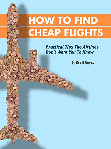 Buy cheap how find cheap flights practical tips the airlines dont want you know