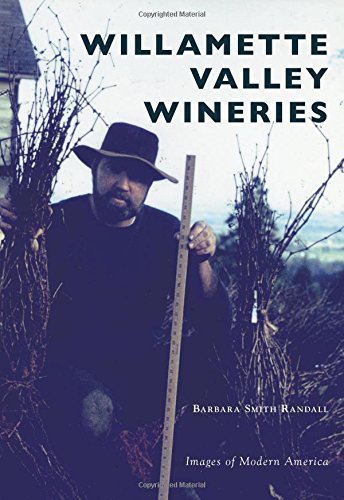 Willamette Valley Wineries (Images of Modern America)
