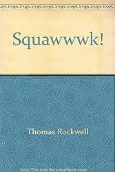 Squawwwk!