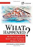 img - for What Happened? An Encyclopedia of Events That Changed America Forever [4 volumes] book / textbook / text book