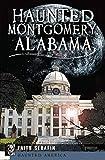 Haunted Montgomery, Alabama (Haunted America)