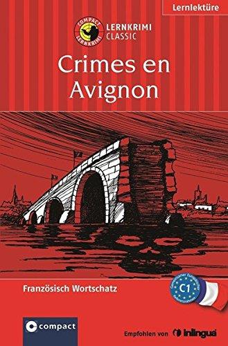 Crimes en Avignon. Compact Lernkrimi. Französisch Wortschatz Niveau C1