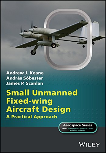 Small Unmanned Fixed-wing Aircraft Design: A Practical Approach (Aerospace Series)