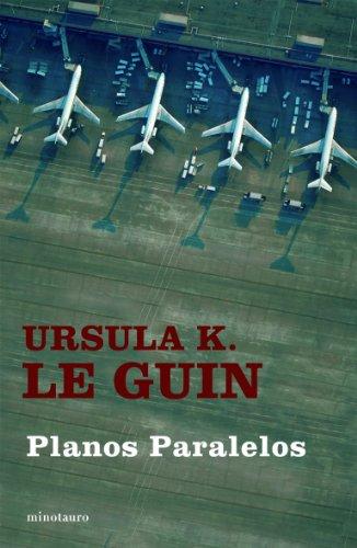 Planos paralelos (Biblioteca Ursula K. Le Guin) por Ursula K. Le Guin