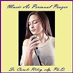 Music as Personal Prayer | Carole Riley