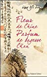 Fleur de Chine, parfum de sagesse Ch'an par Liao Yi Lin