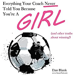 Everything Your Coach Never Told You Because You're a Girl