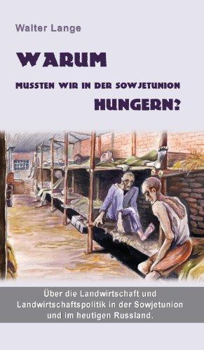 Warum mussten wir in der Sowjetunion hungern (German Edition)
