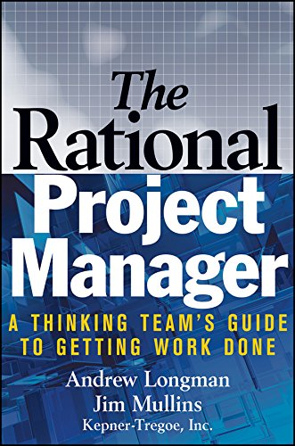 The Rational Project Manager: A Thinking Team's Guide to Getting Work Done - Longman Guide