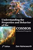 Understanding the Properties and Behavior of the Cosmos, Don Hainesworth, 1477267530