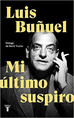 Mi último suspiro - Luis Buñuel