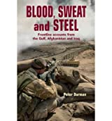(Blood, Sweat and Steel: Frontline Accounts from the Gulf, Afghanistan and Iraq) By Darman, Peter (Author) Paperback on 05-Apr-2011