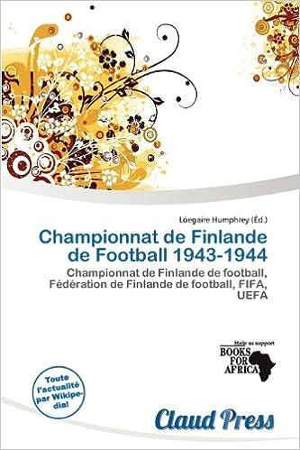 Lire Championnat de Finlande de Football 1943-1944 pdf, epub ebook