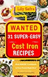 Wanted! 31 Super-Easy Cast Iron Recipes: Pick MAGIC Cookbook in Your Pocket Right Now! (Cast Iron Cookbook, Cast Iron Cooking, Dutch Oven Recipes, Dutch Oven Cookbook,...) [Wanted Cooking #11]