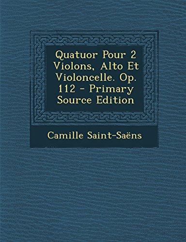 Quatuor Pour 2 Violons, Alto Et Violoncelle. Op. 112 - Primary Source Edition by Nabu Press