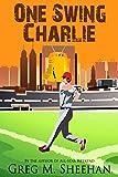 One Swing Charlie (Matt Granite Baseball Series Book 4)