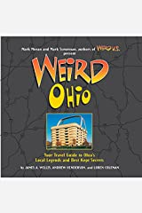 Weird Ohio: Your Travel Guide to Ohio's Local Legends and Best Kept Secrets Hardcover