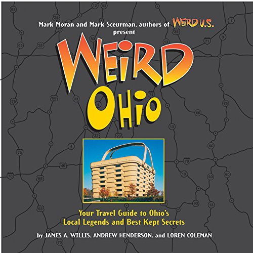 Weird Ohio  Your Travel Guide To Ohios Local Legends And Best Kept Secrets