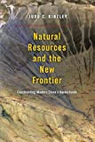 "Judd C. Kinzley, ""Natural Resources and the New Frontier: Constructing Modern China's Borderlands"" (U Chicago Press, 2018)"