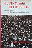 img - for Mutiny Amid Repression: Russian Soldiers in the Revolution of 1905-1906 by John Bushnell (1985-05-03) book / textbook / text book