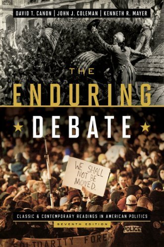 The Enduring Debate: Classic and Contemporary Readings in American Politics (Seventh Edition) by David T. Canon (2013-06-21) PDF