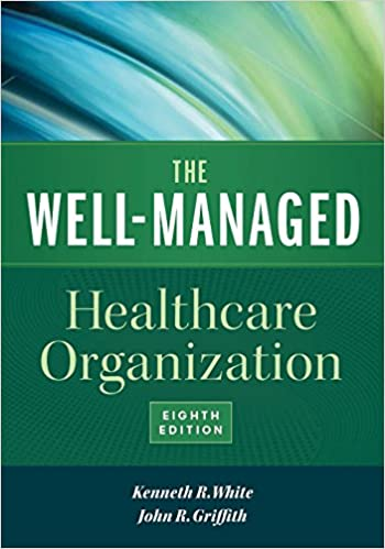 The well managed healthcare organization eighth edition the well managed healthcare organization eighth edition 8th edition fandeluxe Choice Image