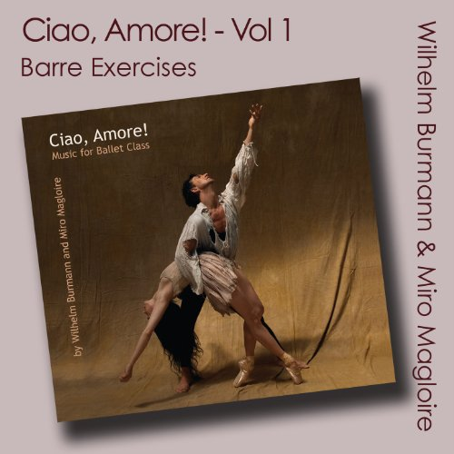 Ciao, Amore! (Ballet Class Music) Vol. 1 - Barre ()