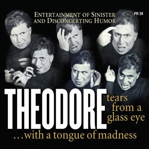Tears From A Glass Eye...with A Tongue Of - Glasses Theodore